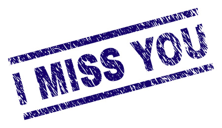 I MISS YOU seal print with scratced style. Blue vector rubber print of I MISS YOU text with dust texture. Text caption is placed between parallel lines. Illustration