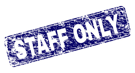 STAFF ONLY stamp seal print with grunge style. Seal shape is a rounded rectangle with frame. Blue vector rubber print of STAFF ONLY title with dirty style.