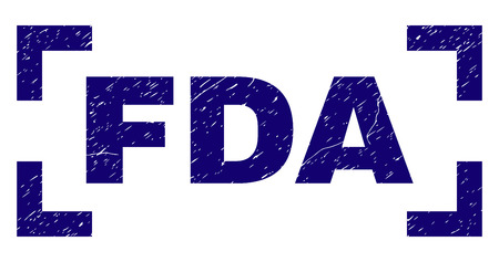 FDA label seal imprint with grunge texture. Text label is placed between corners. Blue vector rubber print of FDA with dust texture. Illustration