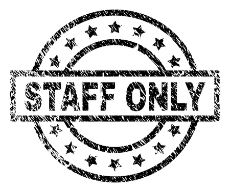 STAFF ONLY stamp seal watermark with distress style. Designed with rectangle, circles and stars. Black vector rubber print of STAFF ONLY text with dirty texture.