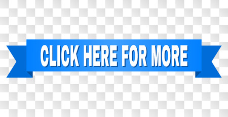 CLICK HERE FOR MORE text on a ribbon. Designed with white title and blue stripe. Vector banner with CLICK HERE FOR MORE tag on a transparent background. Illustration