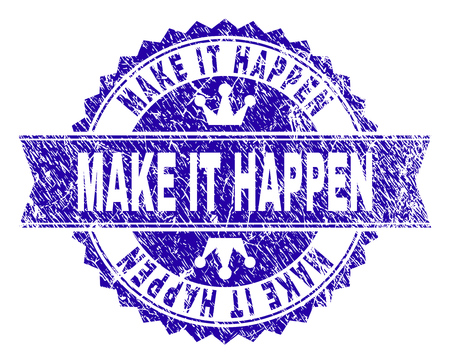 MAKE IT HAPPEN rosette seal watermark with grunge texture. Designed with round rosette, ribbon and small crowns. Blue vector rubber watermark of MAKE IT HAPPEN title with unclean style. Illustration