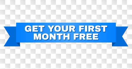 GET YOUR FIRST MONTH FREE text on a ribbon. Designed with white title and blue stripe. Vector banner with GET YOUR FIRST MONTH FREE tag on a transparent background. Banque d'images - 125686529