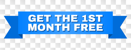 GET THE 1ST MONTH FREE text on a ribbon. Designed with white caption and blue stripe. Vector banner with GET THE 1ST MONTH FREE tag on a transparent background. Banque d'images - 125689793
