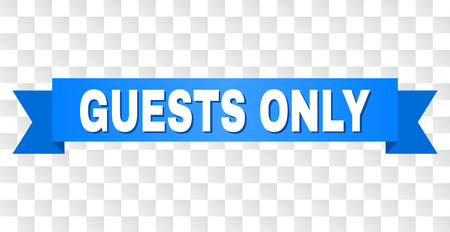 GUESTS ONLY text on a ribbon. Designed with white caption and blue stripe. Vector banner with GUESTS ONLY tag on a transparent background. Illustration