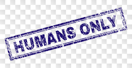 HUMANS ONLY stamp seal print with dirty style and double framed rectangle shape. Stamp is placed on a transparent background. Blue vector rubber print of HUMANS ONLY tag with dirty texture.