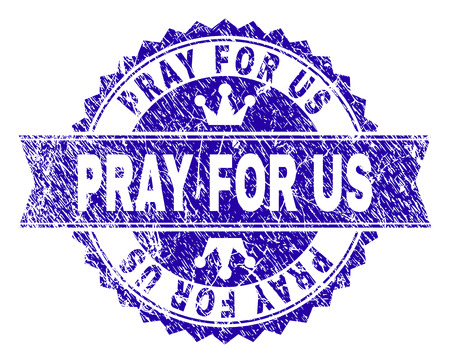 PRAY FOR US rosette stamp watermark with distress style. Designed with round rosette, ribbon and small crowns. Blue vector rubber watermark of PRAY FOR US text with dirty style.