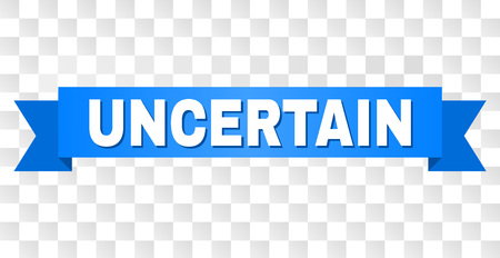 UNCERTAIN text on a ribbon. Designed with white caption and blue tape. Vector banner with UNCERTAIN tag on a transparent background. Stock Illustratie