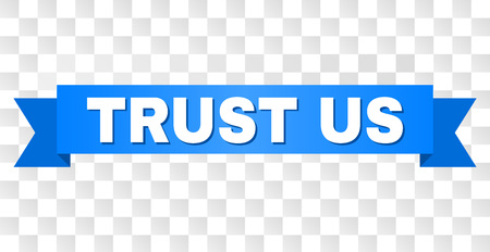 TRUST US text on a ribbon. Designed with white title and blue tape. Vector banner with TRUST US tag on a transparent background. Illustration