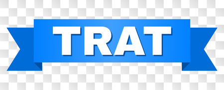 TRAT text on a ribbon. Designed with white caption and blue tape. Vector banner with TRAT tag on a transparent background.