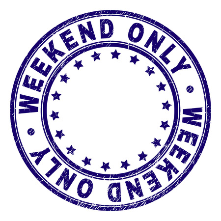 WEEKEND ONLY stamp seal imprint with grunge texture. Designed with circles and stars. Blue vector rubber print of WEEKEND ONLY text with corroded texture.