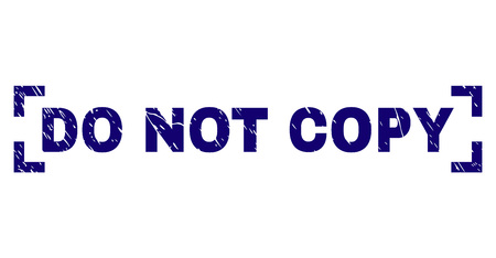 DO NOT COPY text seal print with distress effect. Text label is placed between corners. Blue vector rubber print of DO NOT COPY with retro texture.