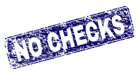 NO CHECKS stamp seal print with grunge texture. Seal shape is a rounded rectangle with frame. Blue vector rubber print of NO CHECKS tag with dirty texture.
