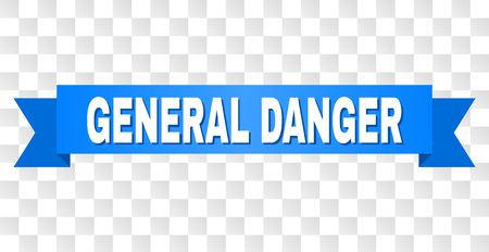 GENERAL DANGER text on a ribbon. Designed with white title and blue stripe. Vector banner with GENERAL DANGER tag on a transparent background. 向量圖像