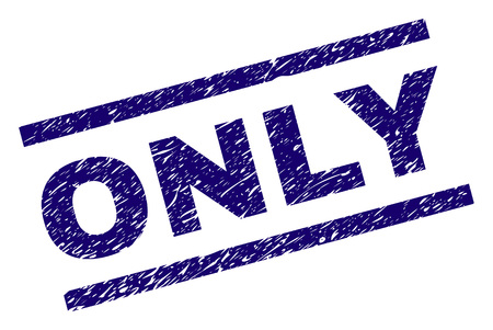 ONLY seal print with scratced style. Blue vector rubber print of ONLY text with unclean texture. Text title is placed between parallel lines.