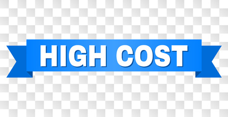 HIGH COST text on a ribbon. Designed with white title and blue stripe. Vector banner with HIGH COST tag on a transparent background.