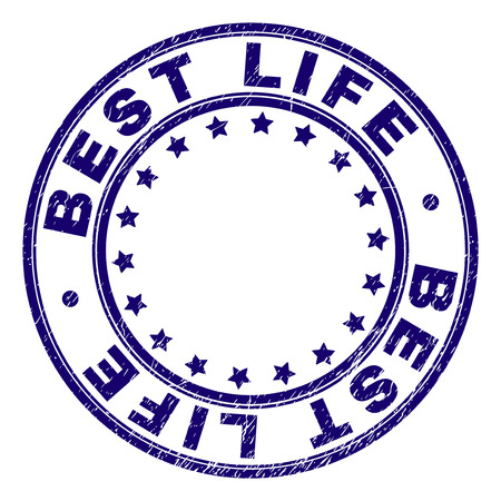 BEST LIFE stamp seal imprint with grunge texture. Designed with round shapes and stars. Blue vector rubber print of BEST LIFE caption with grunge texture.