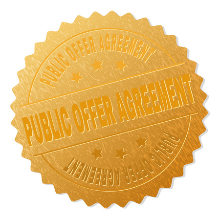 PUBLIC OFFER AGREEMENT gold stamp seal. Vector gold medal with PUBLIC OFFER AGREEMENT text. Text labels are placed between parallel lines and on circle. Golden area has metallic structure.