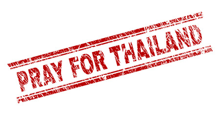 PRAY FOR THAILAND seal print with distress texture. Red vector rubber print of PRAY FOR THAILAND tag with grunge texture. Text label is placed between double parallel lines. Illustration