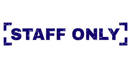 STAFF ONLY title seal print with corroded texture. Text title is placed between corners. Blue vector rubber print of STAFF ONLY with dirty texture. Illustration