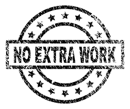 NO EXTRA WORK stamp seal watermark with distress style. Designed with rectangle, circles and stars. Black vector rubber print of NO EXTRA WORK tag with dirty texture. Illustration