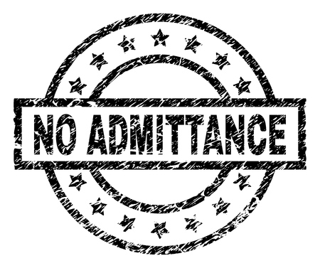 NO ADMITTANCE stamp seal watermark with distress style. Designed with rectangle, circles and stars. Black vector rubber print of NO ADMITTANCE label with retro texture. Illustration
