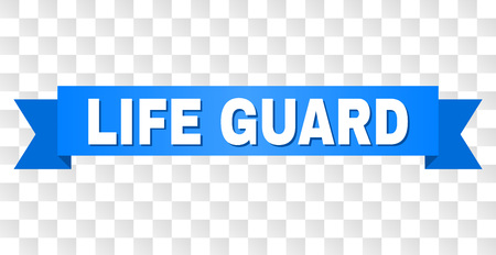 LIFE GUARD text on a ribbon. Designed with white title and blue stripe. Vector banner with LIFE GUARD tag on a transparent background. Illustration