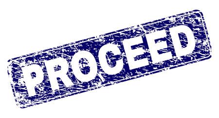 PROCEED Stempelsiegeldruck im Grunge-Stil. Siegelform ist ein abgerundetes Rechteck mit Rahmen. Blauer Vektorgummidruck des PROCEED-Titels mit Staubstil.