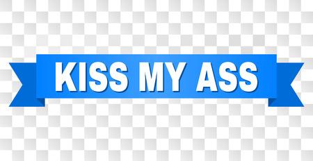 Texte KISS MY ASS sur un ruban. Conçu avec un titre blanc et une bande bleue. Bannière vectorielle avec balise KISS MY ASS sur fond transparent. Vecteurs