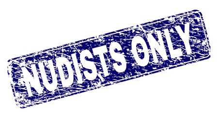 NUDISTS ONLY stamp seal print with grunge style. Seal shape is a rounded rectangle with frame. Blue vector rubber print of NUDISTS ONLY caption with scratched style.