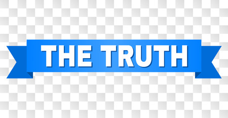 THE TRUTH text on a ribbon. Designed with white caption and blue tape. Vector banner with THE TRUTH tag on a transparent background.