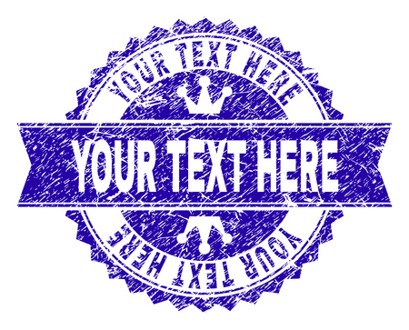 YOUR TEXT HERE rosette stamp watermark with distress texture. Designed with round rosette, ribbon and small crowns. Blue vector rubber watermark of YOUR TEXT HERE tag with dust style.