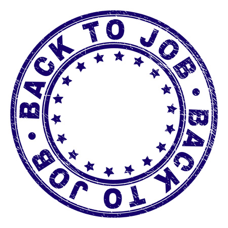 BACK TO JOB stamp seal watermark with grunge style. Designed with circles and stars. Blue vector rubber print of BACK TO JOB title with grunge texture.