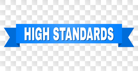 HIGH STANDARDS text on a ribbon. Designed with white title and blue stripe. Vector banner with HIGH STANDARDS tag on a transparent background.