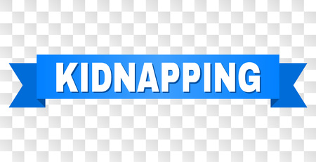 KIDNAPPING text on a ribbon. Designed with white title and blue tape. Vector banner with KIDNAPPING tag on a transparent background. Illustration