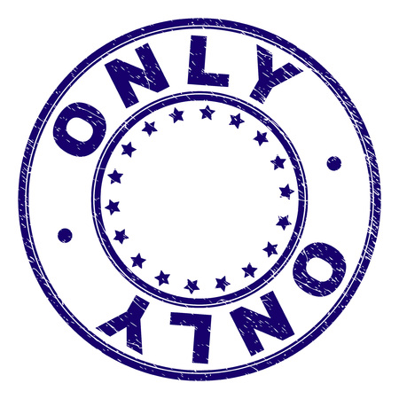 ONLY stamp seal watermark with grunge texture. Designed with circles and stars. Blue vector rubber print of ONLY tag with unclean texture.