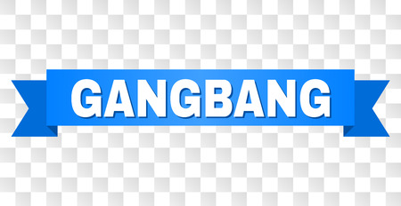 GANGBANG text on a ribbon. Designed with white caption and blue stripe. Vector banner with GANGBANG tag on a transparent background.