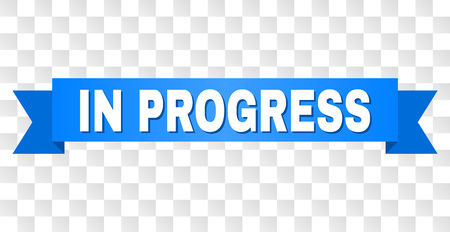 IN PROGRESS text on a ribbon. Designed with white title and blue stripe. Vector banner with IN PROGRESS tag on a transparent background.