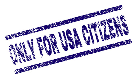 ONLY FOR USA CITIZENS seal print with scratced style. Blue vector rubber print of ONLY FOR USA CITIZENS title with dirty texture. Text title is placed between parallel lines. Illustration