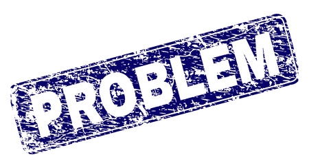 PROBLEM stamp seal print with distress texture. Seal shape is a rounded rectangle with frame. Blue vector rubber print of PROBLEM caption with scratched texture. Illustration