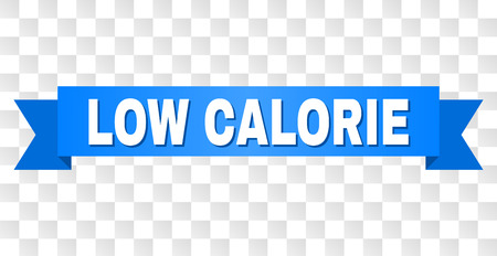 LOW CALORIE text on a ribbon. Designed with white title and blue tape. Vector banner with LOW CALORIE tag on a transparent background.