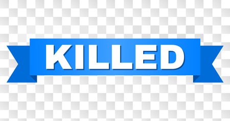 KILLED text on a ribbon. Designed with white title and blue tape. Vector banner with KILLED tag on a transparent background.