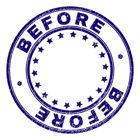 BEFORE stamp seal watermark with distress texture. Designed with circles and stars. Blue vector rubber print of BEFORE title with unclean texture.