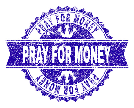PRAY FOR MONEY rosette stamp seal watermark with grunge texture. Designed with round rosette, ribbon and small crowns. Blue vector rubber watermark of PRAY FOR MONEY label with retro texture. Vectores