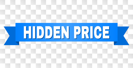 HIDDEN PRICE text on a ribbon. Designed with white caption and blue tape. Vector banner with HIDDEN PRICE tag on a transparent background.