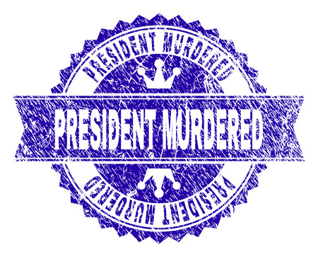 PRESIDENT MURDERED rosette stamp overlay with distress texture. Designed with round rosette, ribbon and small crowns. Blue vector rubber print of PRESIDENT MURDERED tag with scratched texture.