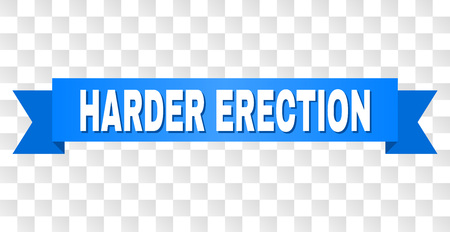 HARDER ERECTION text on a ribbon. Designed with white title and blue tape. Vector banner with HARDER ERECTION tag on a transparent background.