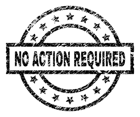 NO ACTION REQUIRED stamp seal watermark with distress style. Designed with rectangle, circles and stars. Black vector rubber print of NO ACTION REQUIRED label with corroded texture.