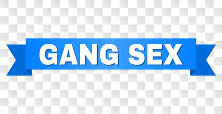 GANG SEX text on a ribbon. Designed with white title and blue stripe. Vector banner with GANG SEX tag on a transparent background.