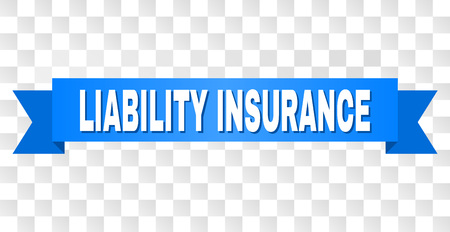 LIABILITY INSURANCE text on a ribbon. Designed with white title and blue stripe. Vector banner with LIABILITY INSURANCE tag on a transparent background. Illustration